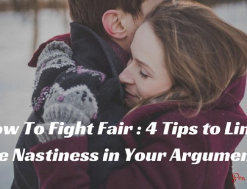 How to Fight Fair: 4 Tips to Limit the Nastiness in Your Arguments