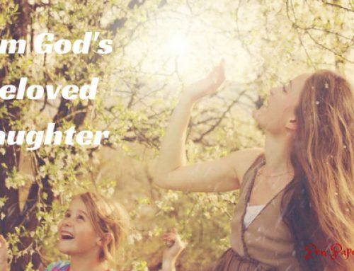 I became a beloved daughter – God showed me I am His