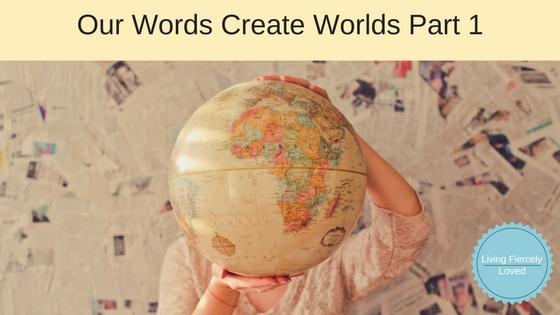 Our words create worlds