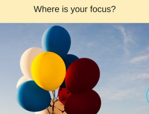 You Get What You Focus On – Watch where you look