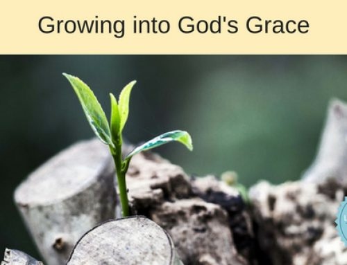 3 Simple Tips for Growing into God's Grace